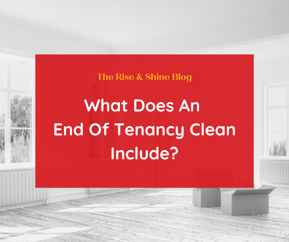 Title graphic for Rise & Shine blog about end of tenancy clean